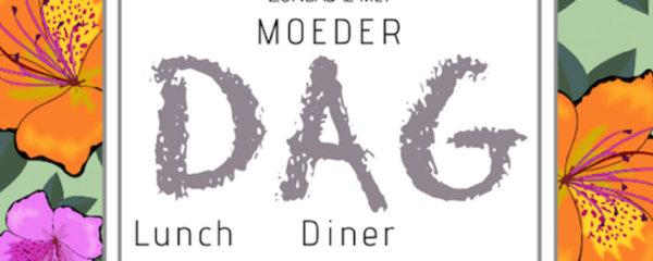 12 mei Moederdag Lunch € 18,50 / Diner €32,50